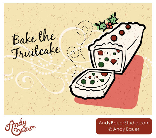 Bake the Fruitcake by Andy Bauer