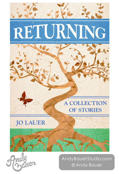 Book Cover Design by Andy Bauer. Returning by Jo Lauer.