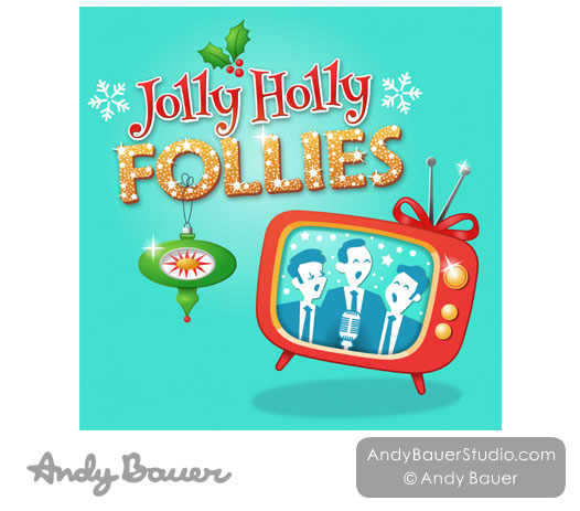 Jolly Holly Follies by Andy Bauer