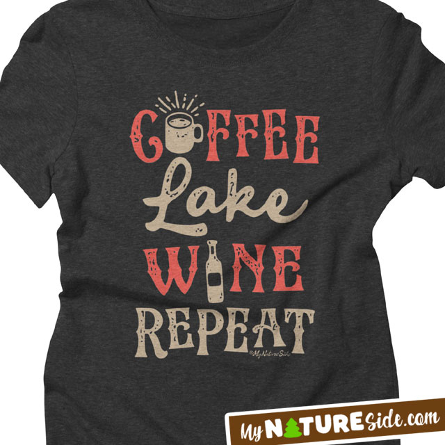 coffee lake wine repeat lake girl apparel tshirt lake living life