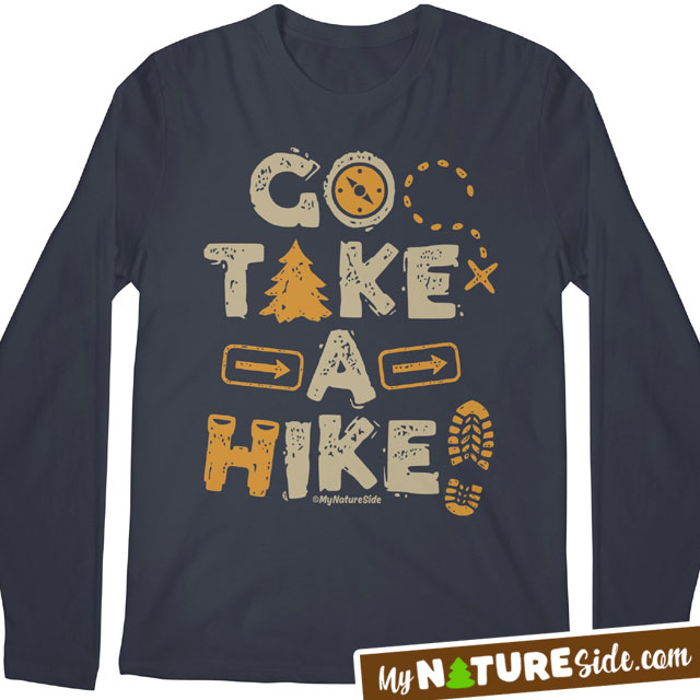 Go Take A Hike Hiking Backpacking Apparel TShirt Sweatshirt Tank